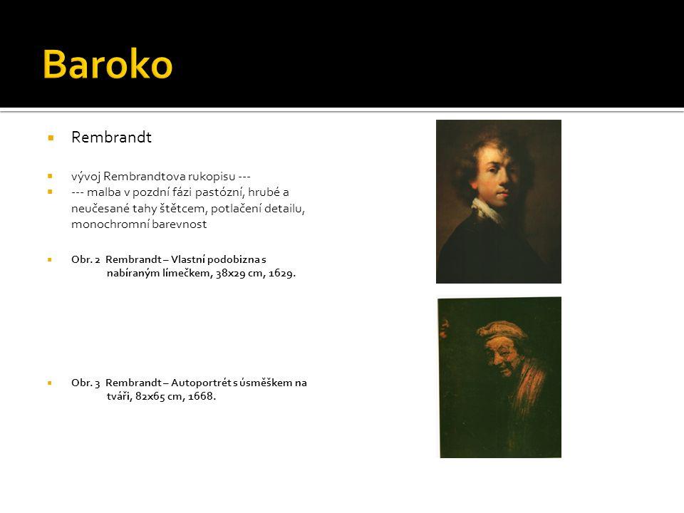 Baroko Rembrandt vývoj Rembrandtova rukopisu ---