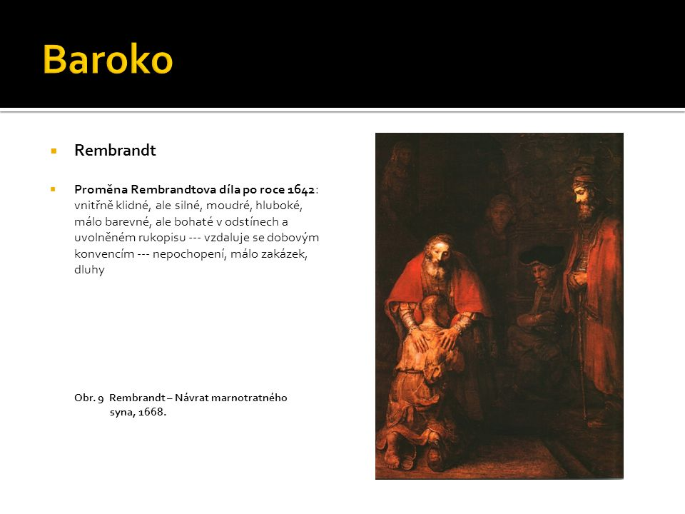 Baroko Rembrandt Proměna Rembrandtova díla po roce 1642:
