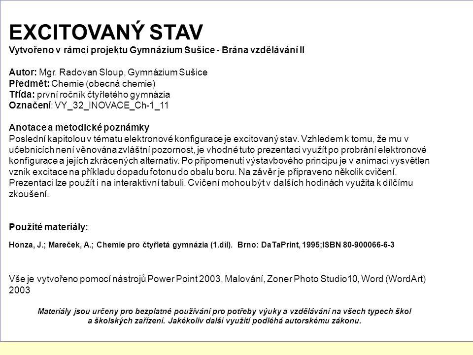EXCITOVANÝ STAV Vytvořeno v rámci projektu Gymnázium Sušice - Brána vzdělávání II. Autor: Mgr. Radovan Sloup, Gymnázium Sušice.