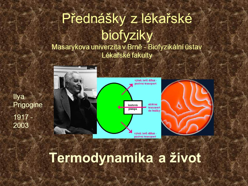 Přednášky z lékařské biofyziky Masarykova univerzita v Brně - Biofyzikální ústav Lékařské fakulty