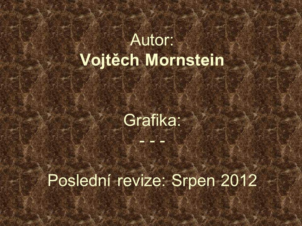 Autor: Vojtěch Mornstein Grafika: - - - Poslední revize: Srpen 2012