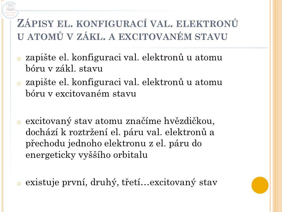 Zápisy el. konfigurací val. elektronů u atomů v zákl