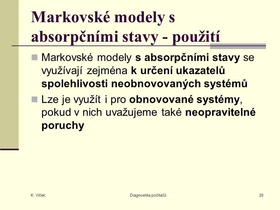 Markovské modely s absorpčními stavy - použití