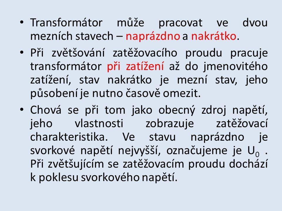 Transformátor může pracovat ve dvou mezních stavech – naprázdno a nakrátko.