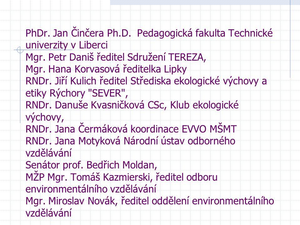 PhDr. Jan Činčera Ph.D. Pedagogická fakulta Technické univerzity v Liberci Mgr.