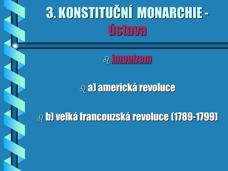 3. KONSTITUČNÍ MONARCHIE -ústava