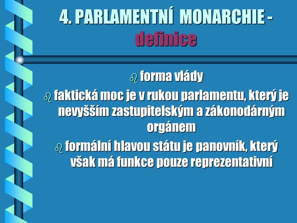 4. PARLAMENTNÍ MONARCHIE - definice