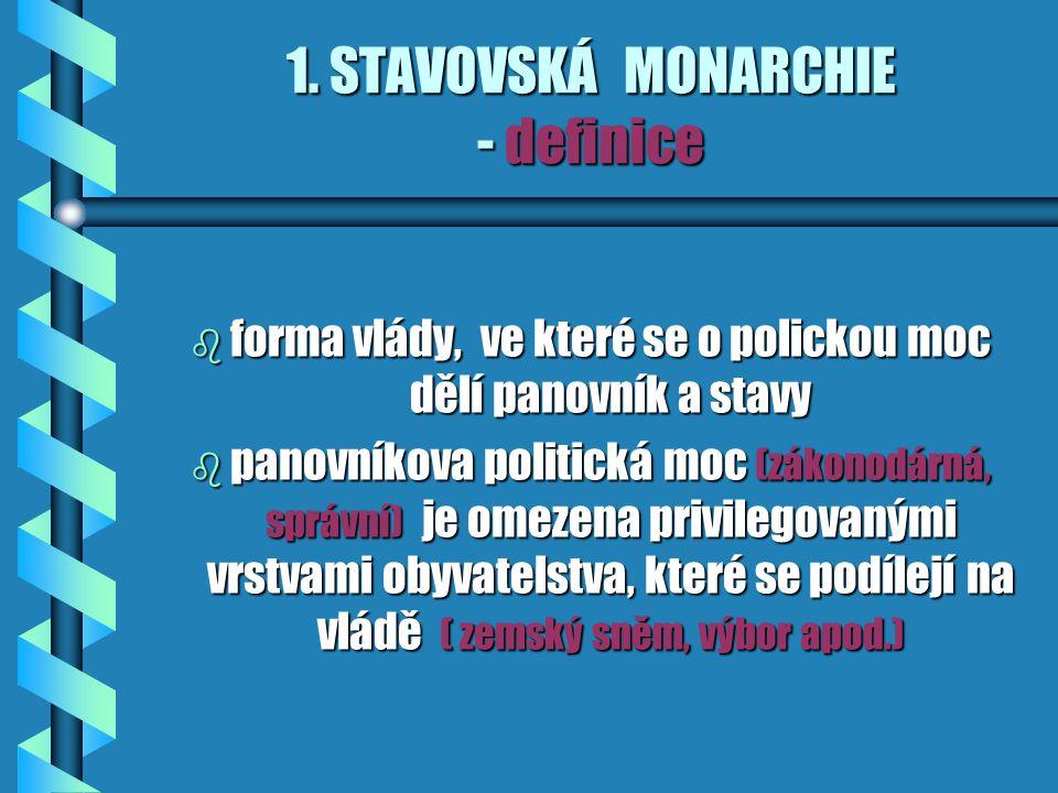 1. STAVOVSKÁ MONARCHIE - definice