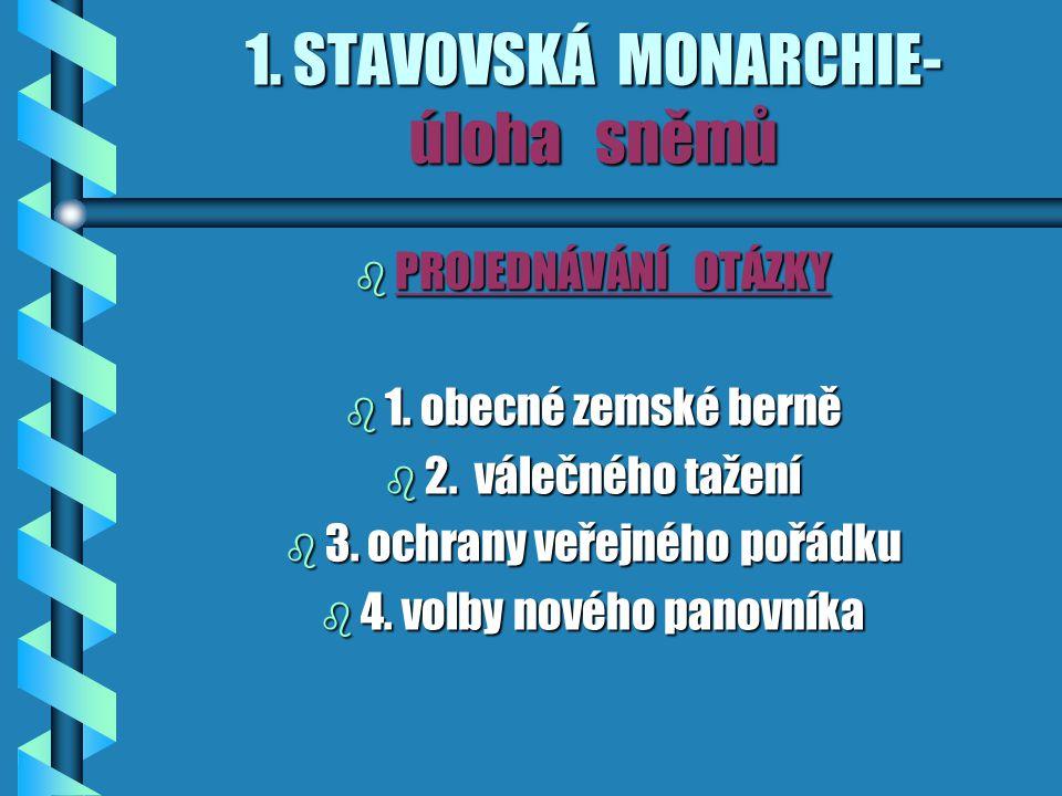 1. STAVOVSKÁ MONARCHIE- úloha sněmů