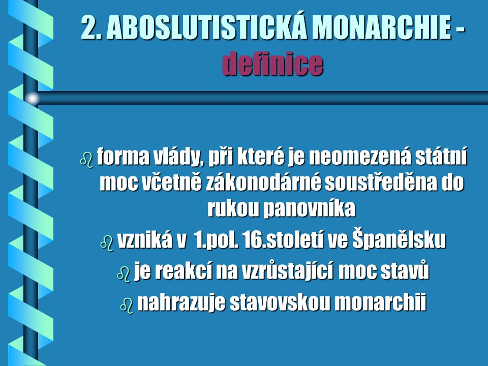 2. ABOSLUTISTICKÁ MONARCHIE - definice