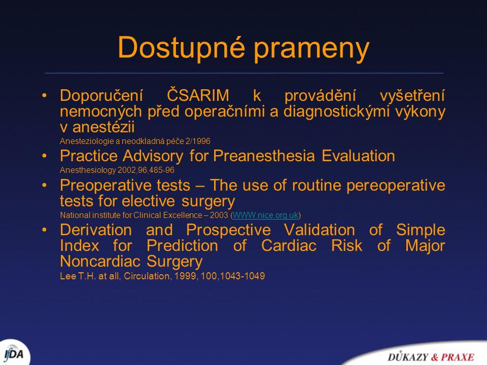 Dostupné prameny Doporučení ČSARIM k provádění vyšetření nemocných před operačními a diagnostickými výkony v anestézii.