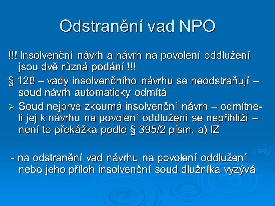 Odstranění vad NPO !!! Insolvenční návrh a návrh na povolení oddlužení jsou dvě různá podání !!!