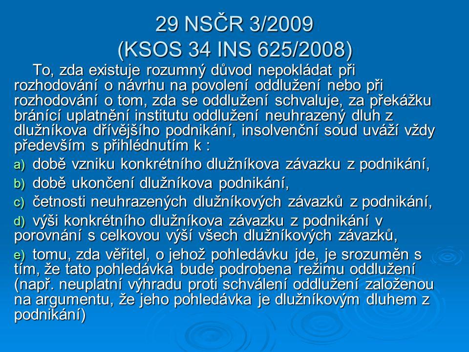 29 NSČR 3/2009 (KSOS 34 INS 625/2008)