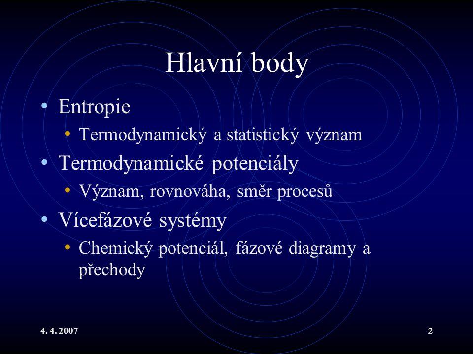 Hlavní body Entropie Termodynamické potenciály Vícefázové systémy
