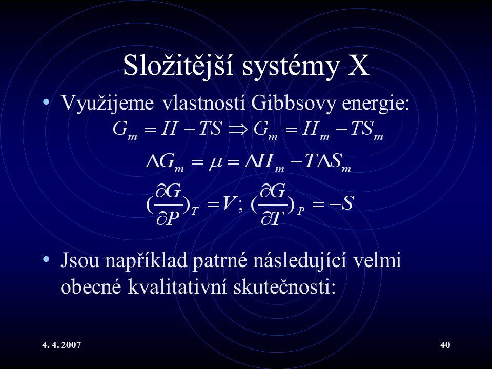 Složitější systémy X Využijeme vlastností Gibbsovy energie:
