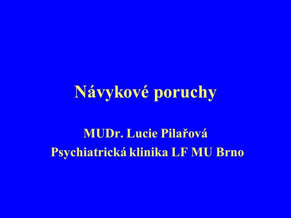 MUDr. Lucie Pilařová Psychiatrická klinika LF MU Brno