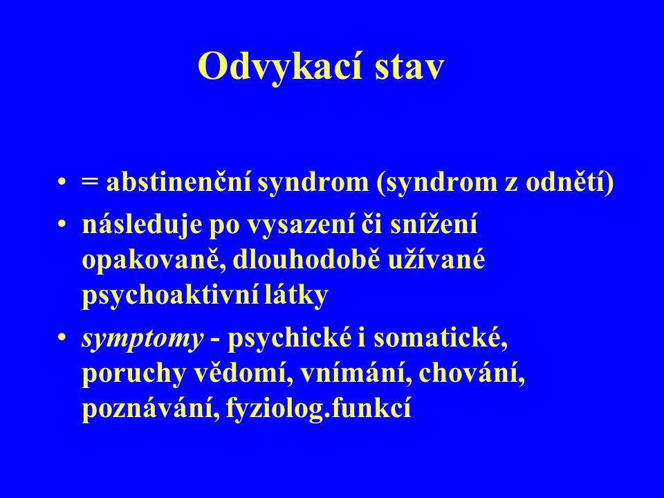Odvykací stav = abstinenční syndrom (syndrom z odnětí)