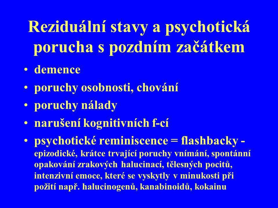 Reziduální stavy a psychotická porucha s pozdním začátkem