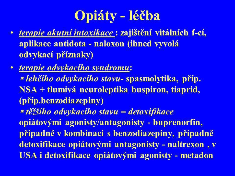Opiáty - léčba terapie akutní intoxikace : zajištění vitálních f-cí, aplikace antidota - naloxon (ihned vyvolá odvykací příznaky)