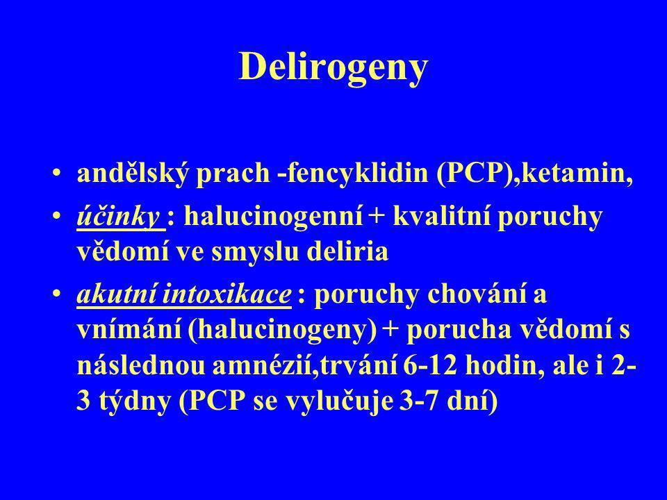 Delirogeny andělský prach -fencyklidin (PCP),ketamin,