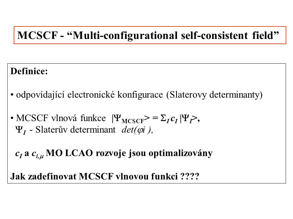MCSCF - Multi-configurational self-consistent field