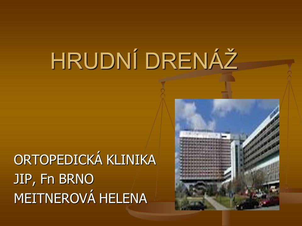 ORTOPEDICKÁ KLINIKA JIP, Fn BRNO MEITNEROVÁ HELENA