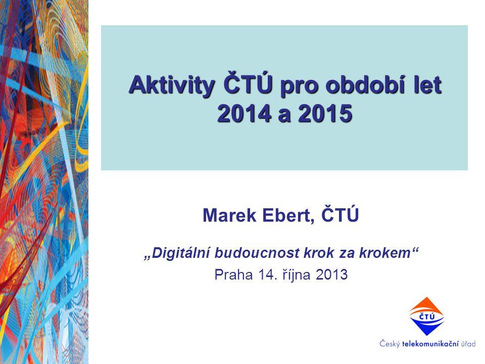 Aktivity ČTÚ pro období let 2014 a 2015