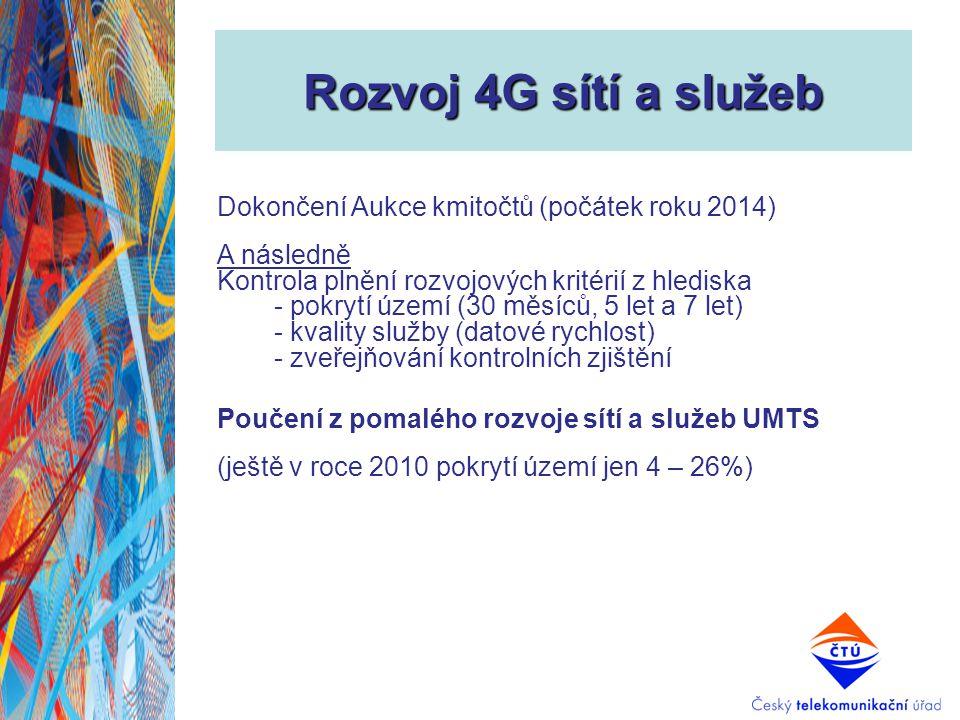 Rozvoj 4G sítí a služeb Dokončení Aukce kmitočtů (počátek roku 2014)