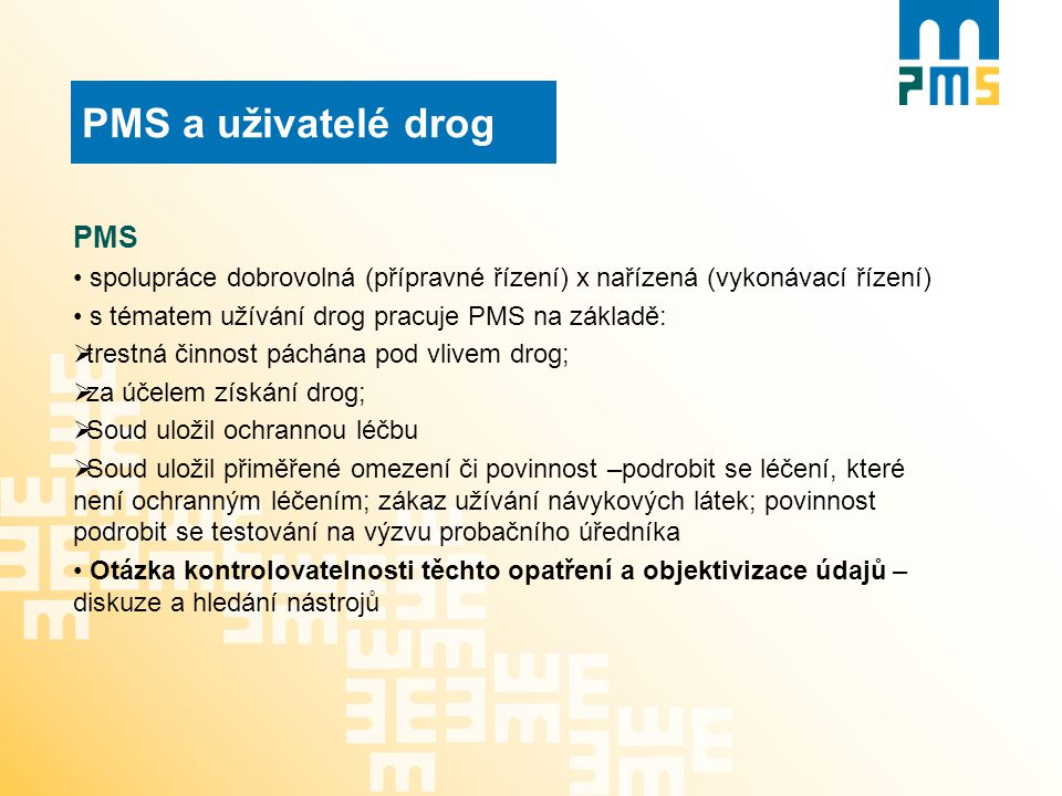 PMS a uživatelé drog PMS