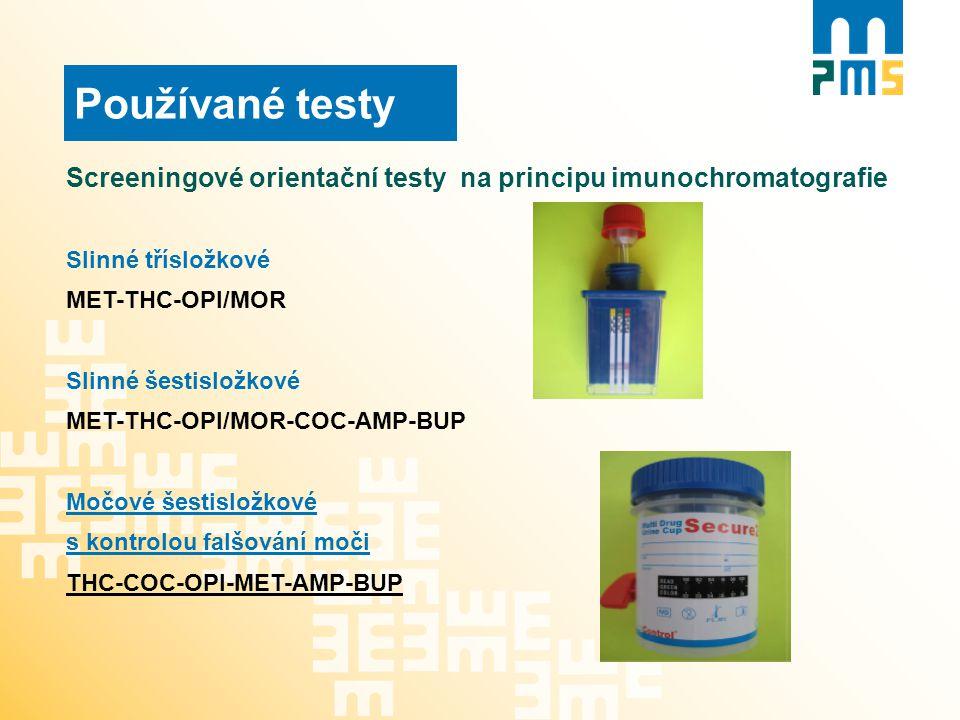 Používané testy Screeningové orientační testy na principu imunochromatografie. Slinné třísložkové.