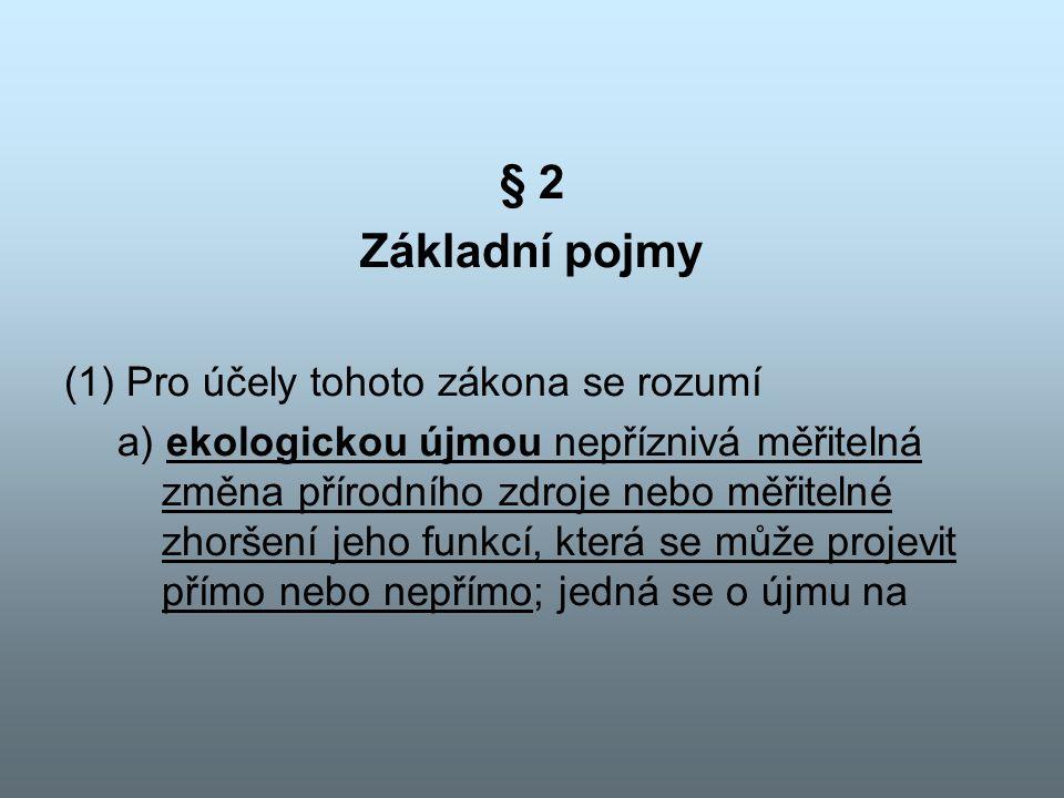§ 2 Základní pojmy (1) Pro účely tohoto zákona se rozumí
