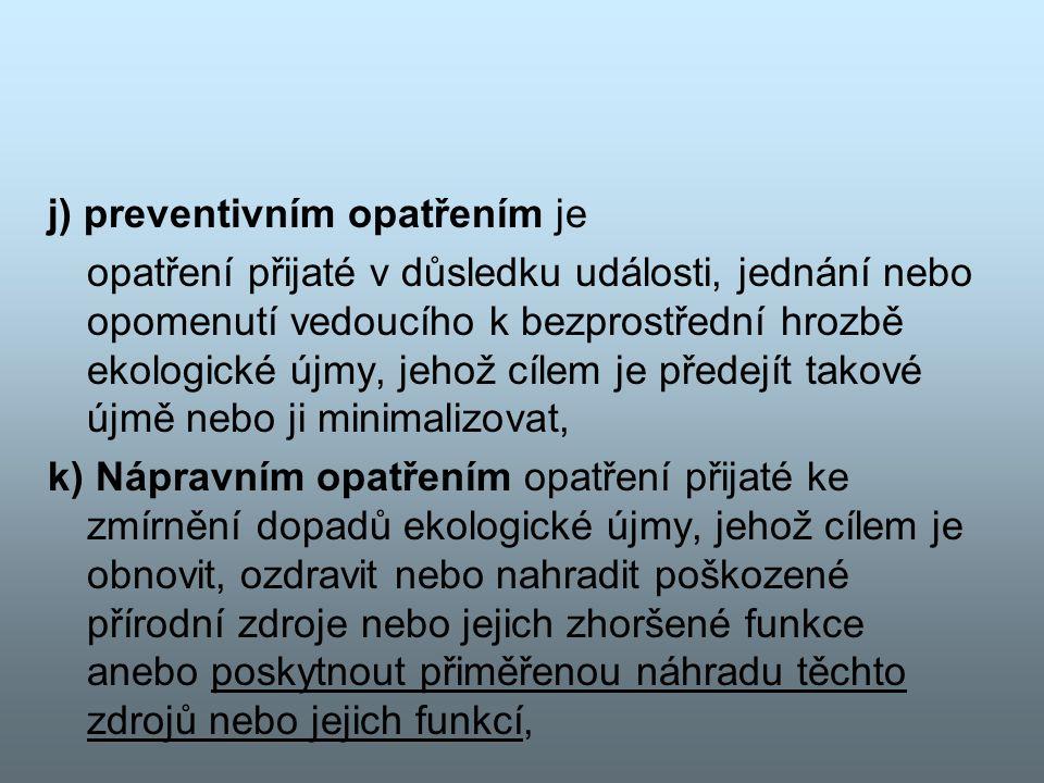 j) preventivním opatřením je