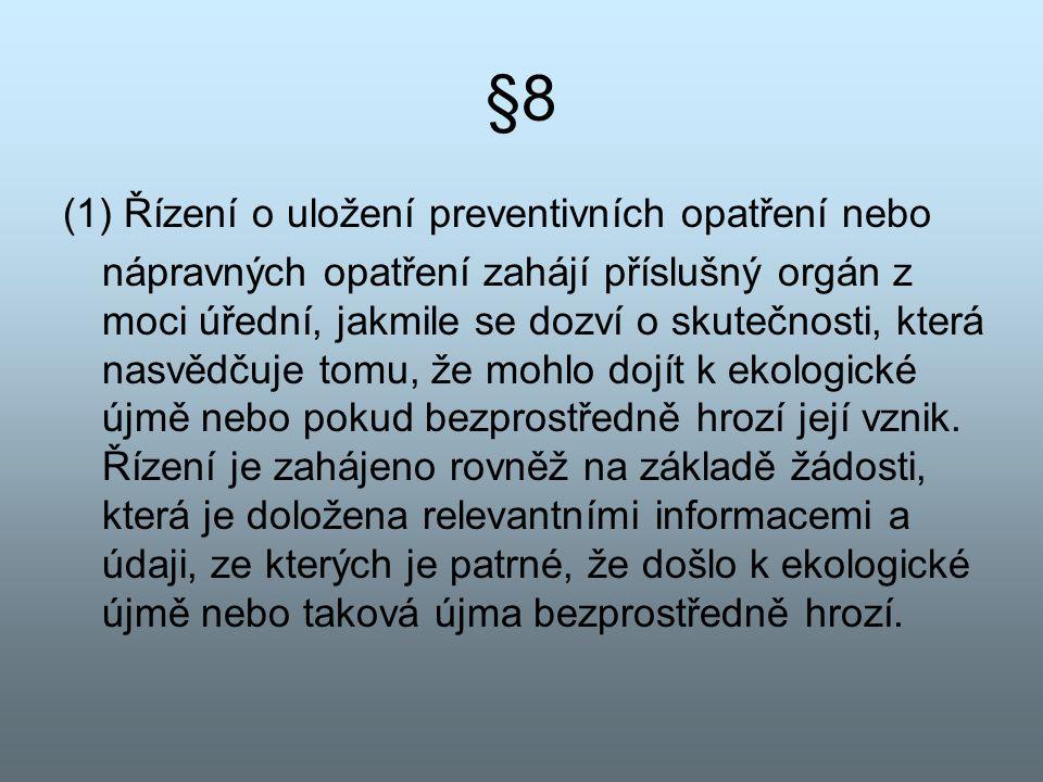 §8 (1) Řízení o uložení preventivních opatření nebo