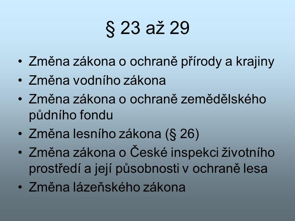 § 23 až 29 Změna zákona o ochraně přírody a krajiny