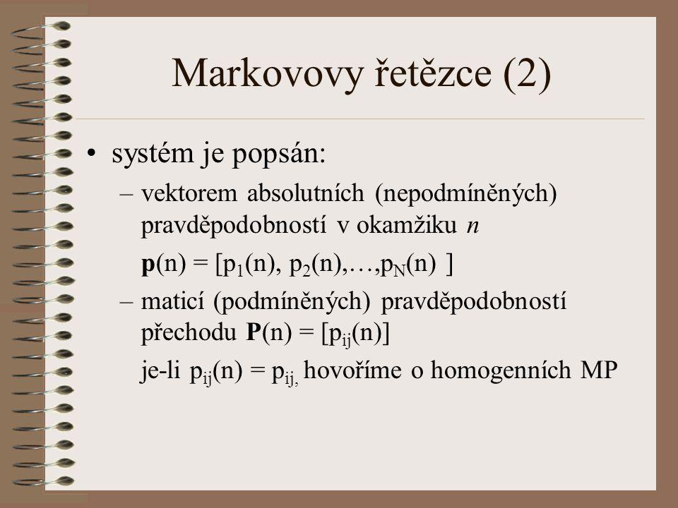 Markovovy řetězce (2) systém je popsán: