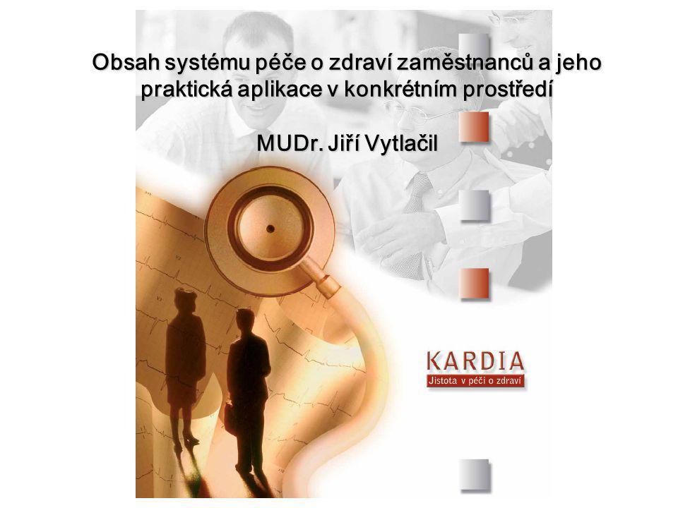 Obsah systému péče o zdraví zaměstnanců a jeho praktická aplikace v konkrétním prostředí MUDr.