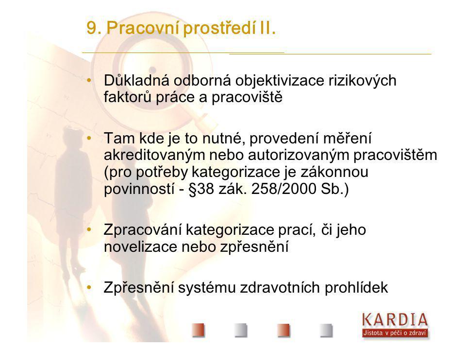 9. Pracovní prostředí II. Důkladná odborná objektivizace rizikových faktorů práce a pracoviště.