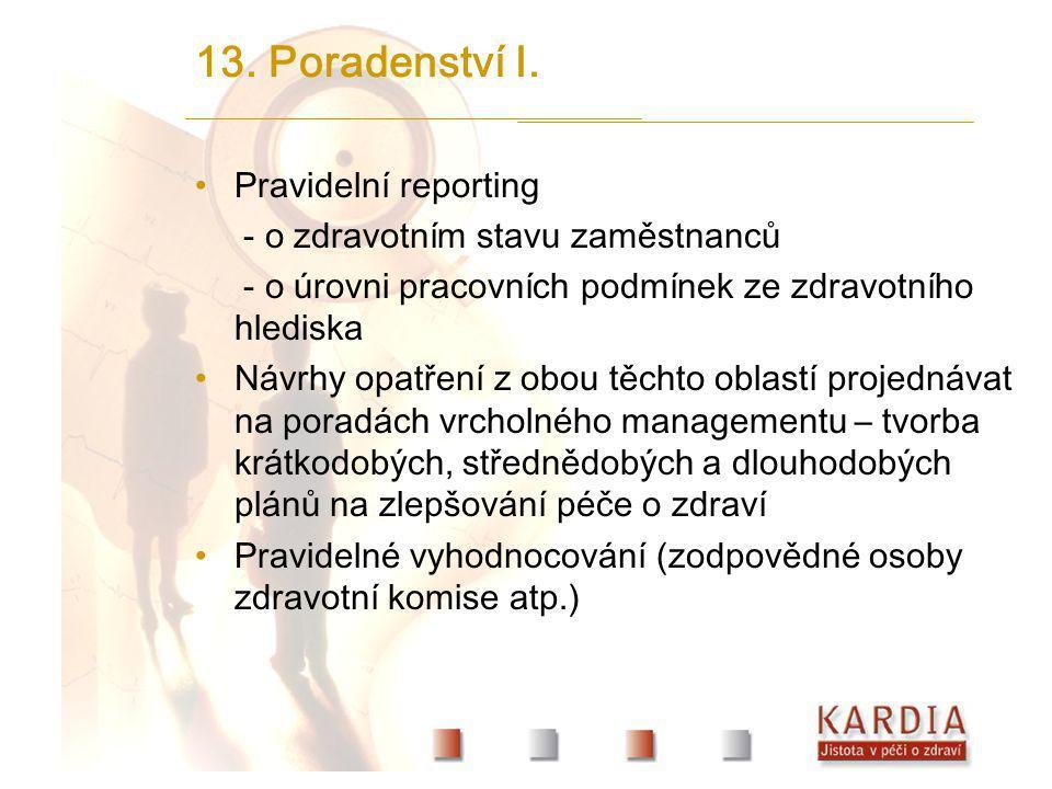 13. Poradenství I. Pravidelní reporting