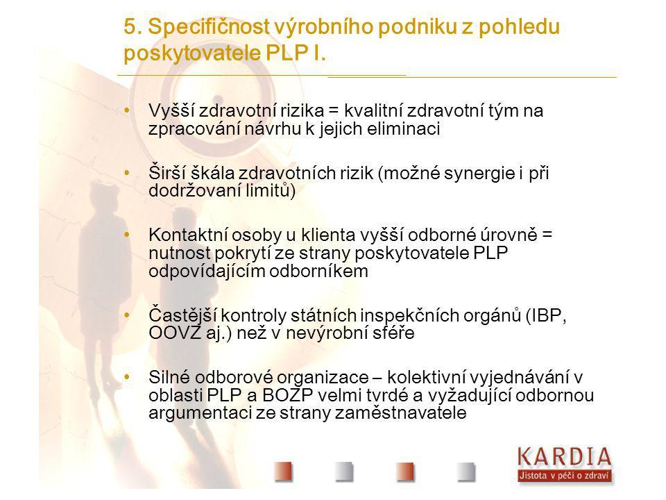 5. Specifičnost výrobního podniku z pohledu poskytovatele PLP I.