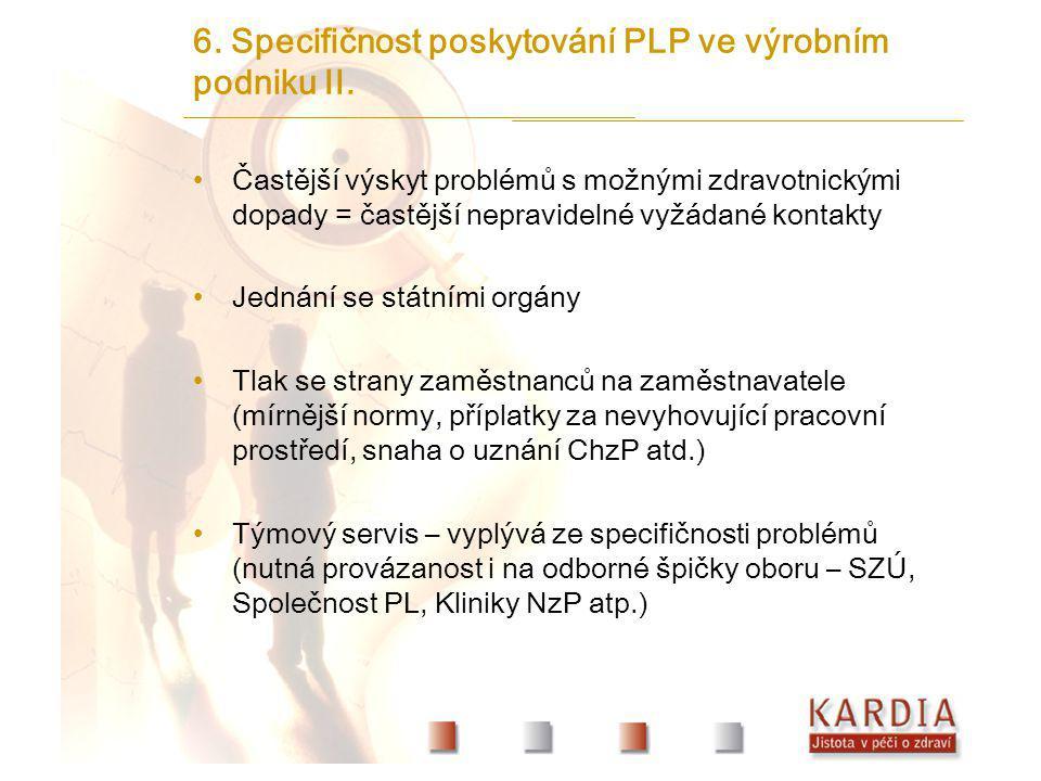 6. Specifičnost poskytování PLP ve výrobním podniku II.