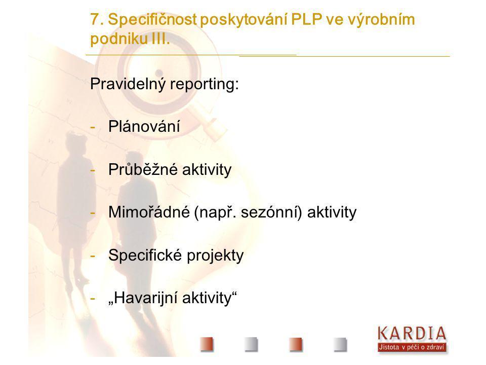 7. Specifičnost poskytování PLP ve výrobním podniku III.