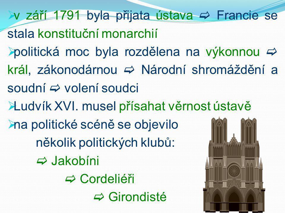 v září 1791 byla přijata ústava  Francie se stala konstituční monarchií