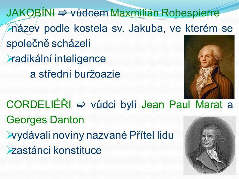 JAKOBÍNI  vůdcem Maxmilián Robespierre