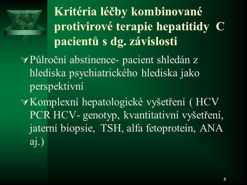 Kritéria léčby kombinované protivirové terapie hepatitidy C pacientů s dg. závislosti