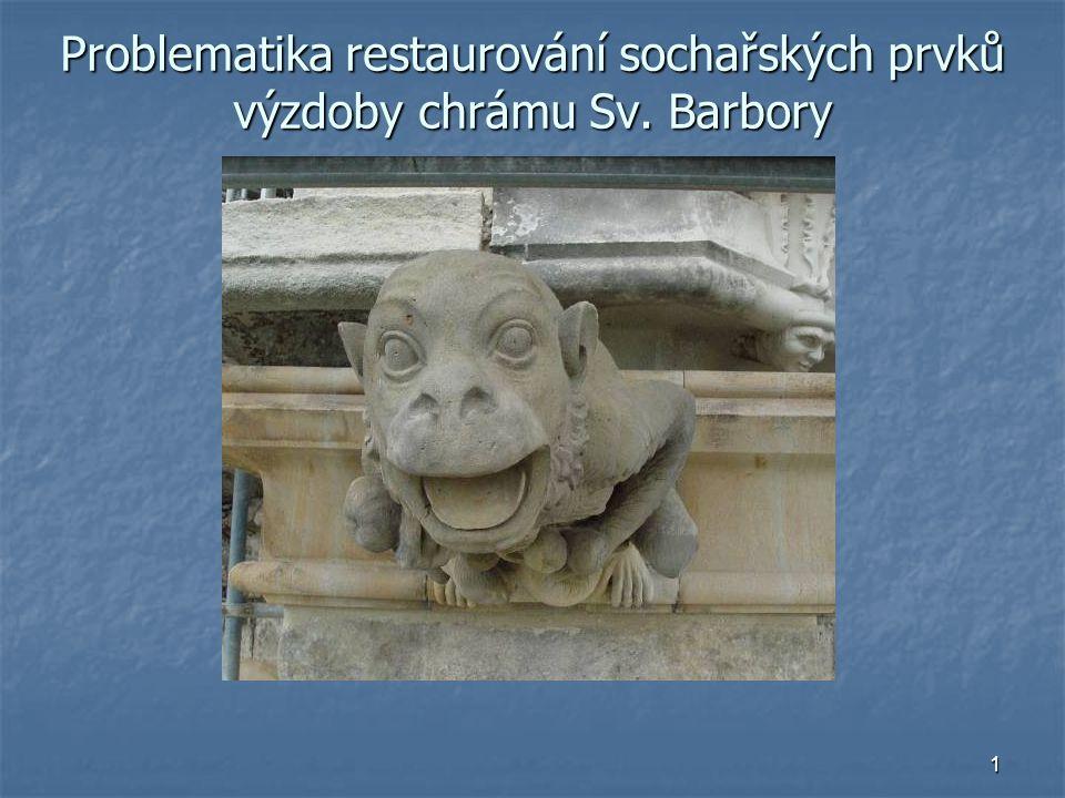 Problematika restaurování sochařských prvků výzdoby chrámu Sv. Barbory