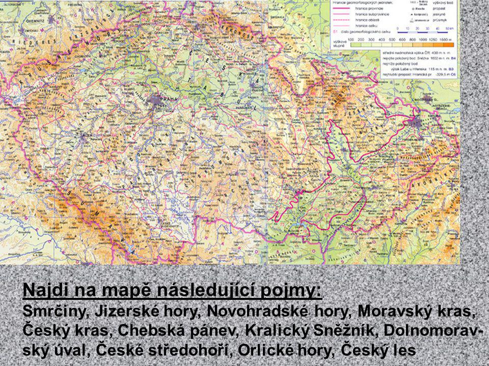 Najdi na mapě následující pojmy: