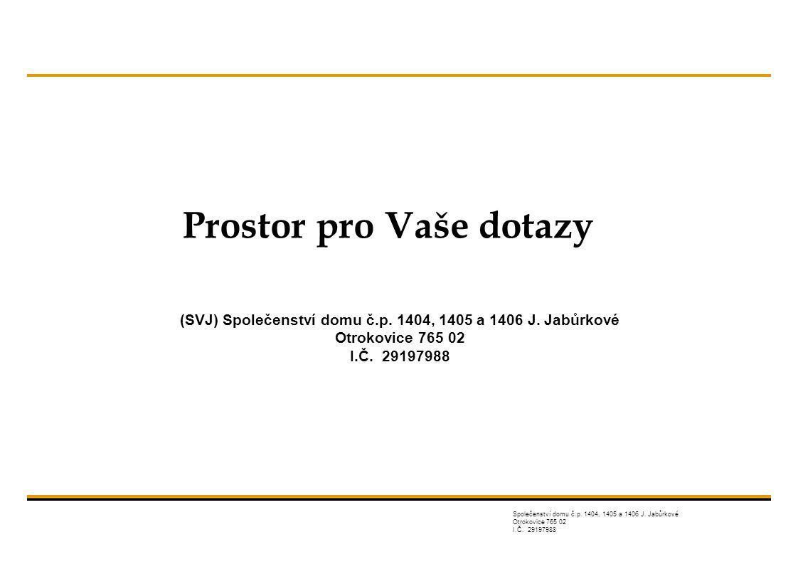 (SVJ) Společenství domu č.p. 1404, 1405 a 1406 J. Jabůrkové