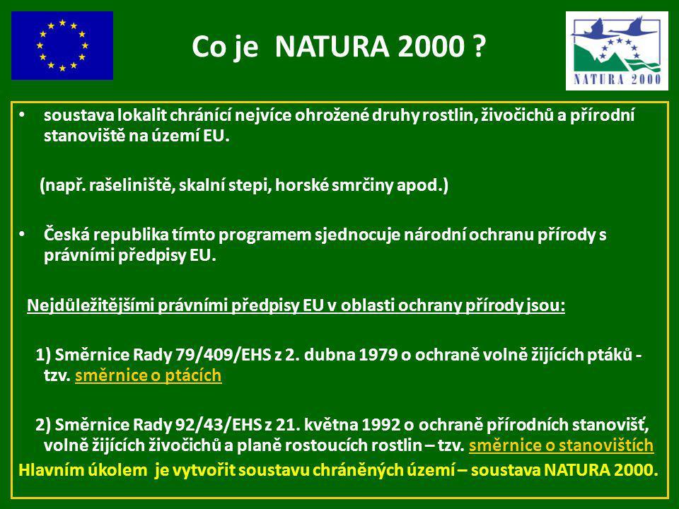 Co je NATURA 2000 soustava lokalit chránící nejvíce ohrožené druhy rostlin, živočichů a přírodní stanoviště na území EU.