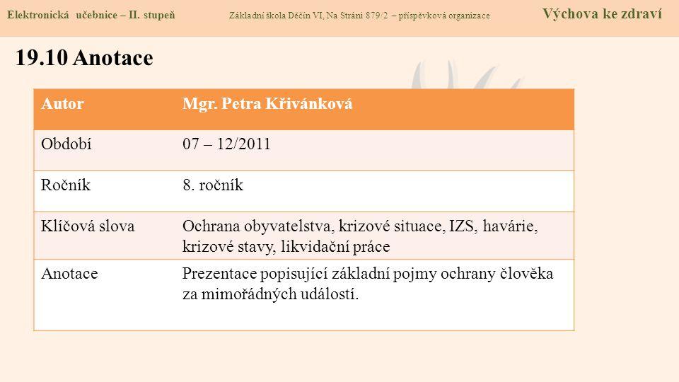 19.10 Anotace Autor Mgr. Petra Křivánková Období 07 – 12/2011 Ročník