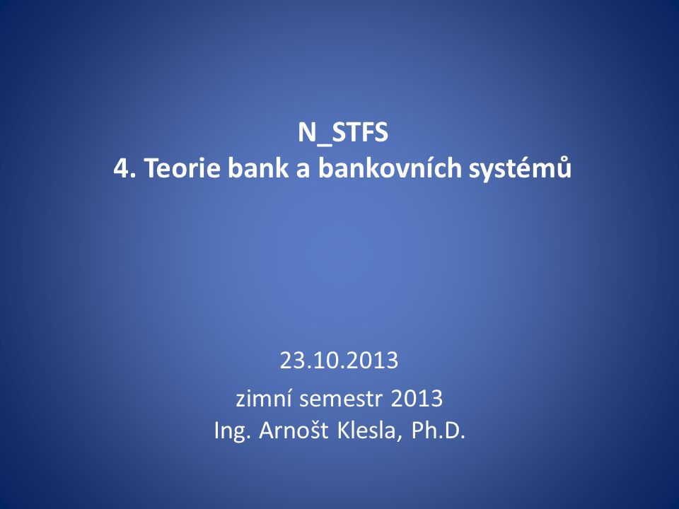 N_STFS 4. Teorie bank a bankovních systémů